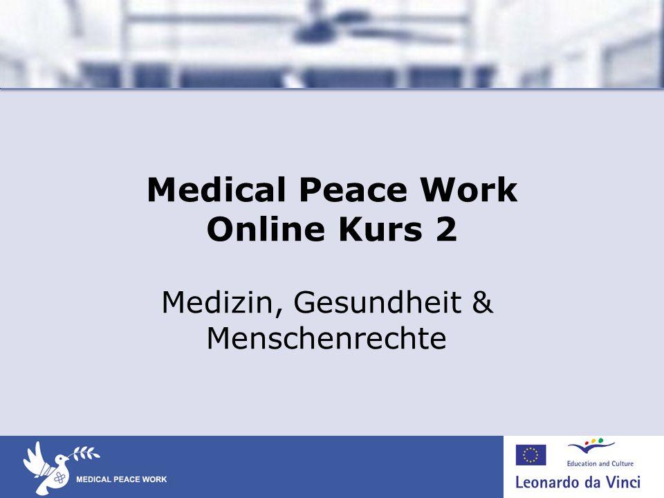 Medical Peace Work Online Kurs 2 Medizin, Gesundheit & Menschenrechte