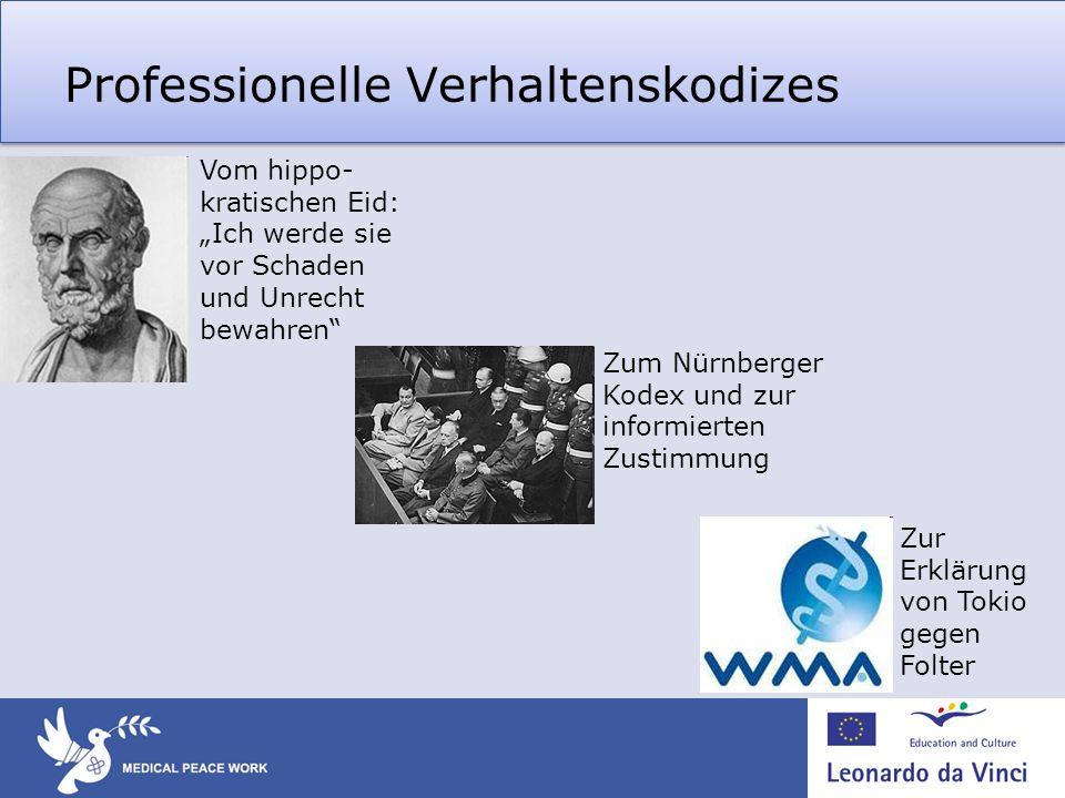 Professionelle Verhaltenskodizes Zum Nürnberger Kodex und zur informierten Zustimmung Zur Erklärung von Tokio gegen Folter Vom hippo- kratischen Eid: