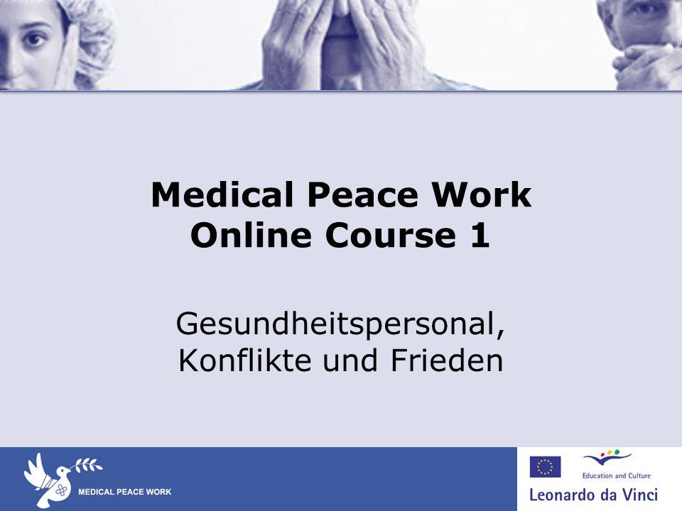 Einführung in Medical Peace Work Kapitel 1: Friedens- und Konflikttheorie Kapitel 2: Medical Peace Work – eine Antwort auf gewaltsamen Konflikt Kapitel 3: Friedenskompetenzen für Gesundheitspersonal