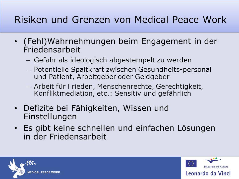 Risiken und Grenzen von Medical Peace Work (Fehl)Wahrnehmungen beim Engagement in der Friedensarbeit – Gefahr als ideologisch abgestempelt zu werden –