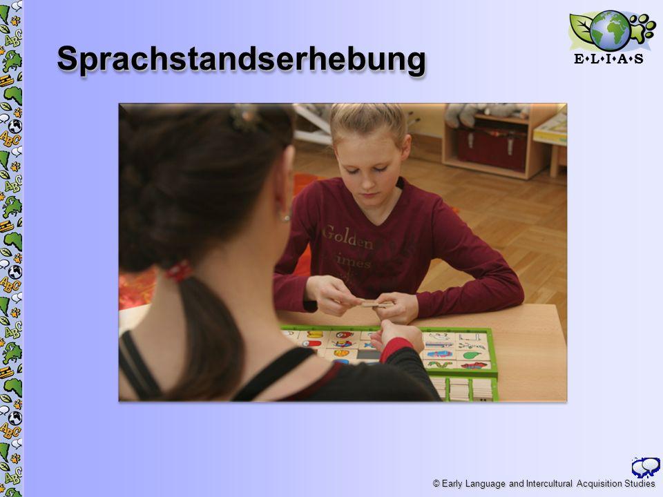 E L I A S © Early Language and Intercultural Acquisition Studies SprachstandserhebungSprachstandserhebung
