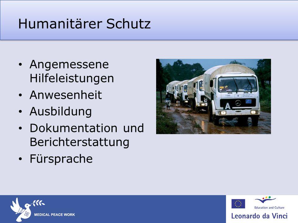 Humanitärer Schutz Angemessene Hilfeleistungen Anwesenheit Ausbildung Dokumentation und Berichterstattung Fürsprache