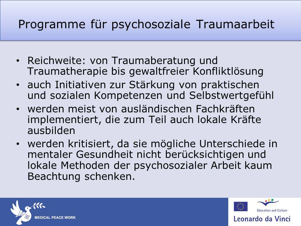 Programme für psychosoziale Traumaarbeit Reichweite: von Traumaberatung und Traumatherapie bis gewaltfreier Konfliktlösung auch Initiativen zur Stärku