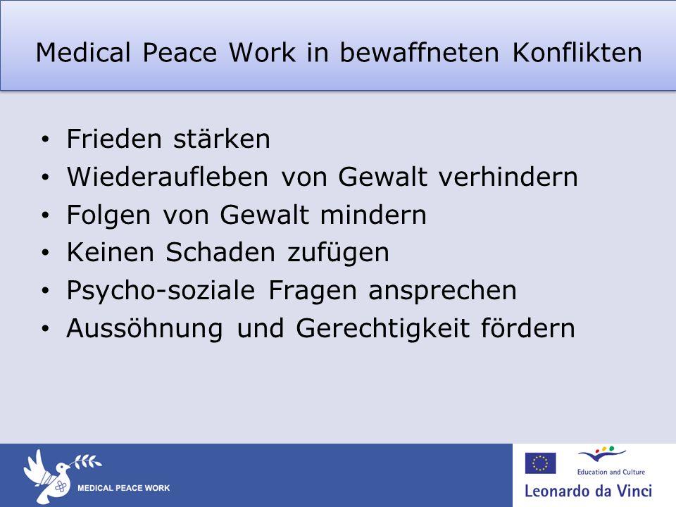 Medical Peace Work in bewaffneten Konflikten Frieden stärken Wiederaufleben von Gewalt verhindern Folgen von Gewalt mindern Keinen Schaden zufügen Psy