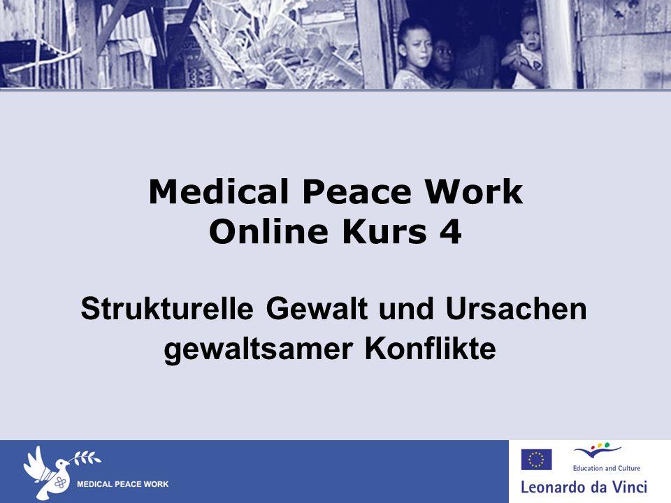 Medical Peace Work Online Kurs 4 Strukturelle Gewalt und Ursachen gewaltsamer Konflikte