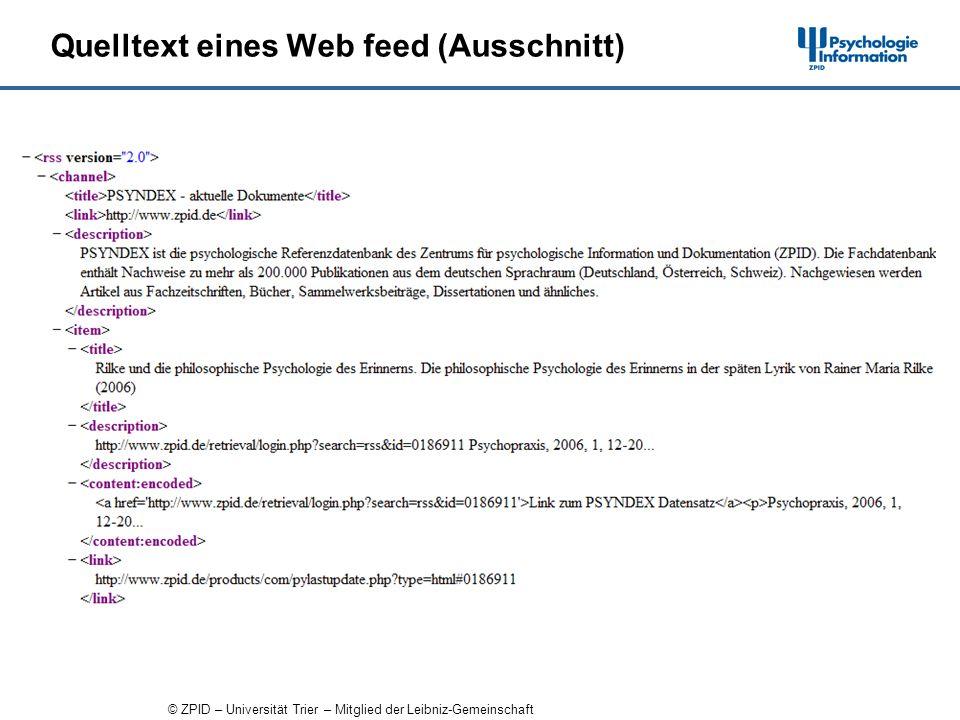 © ZPID – Universität Trier – Mitglied der Leibniz-Gemeinschaft Quelltext eines Web feed (Ausschnitt)