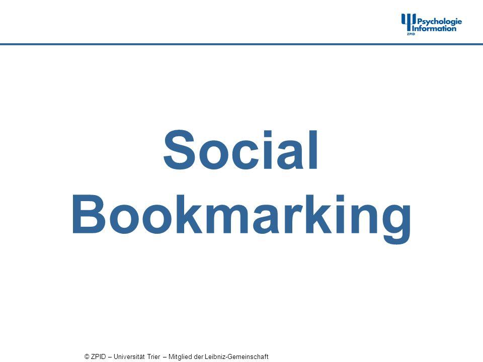 © ZPID – Universität Trier – Mitglied der Leibniz-Gemeinschaft Social Bookmarking