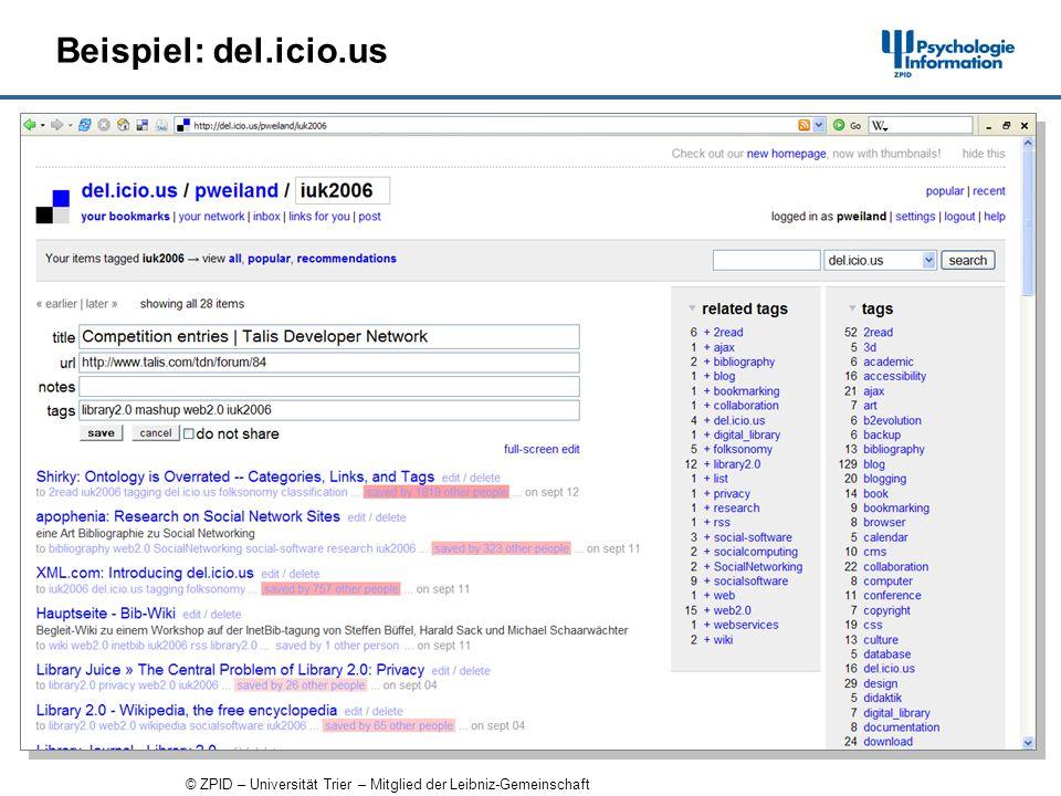 © ZPID – Universität Trier – Mitglied der Leibniz-Gemeinschaft Beispiel: del.icio.us
