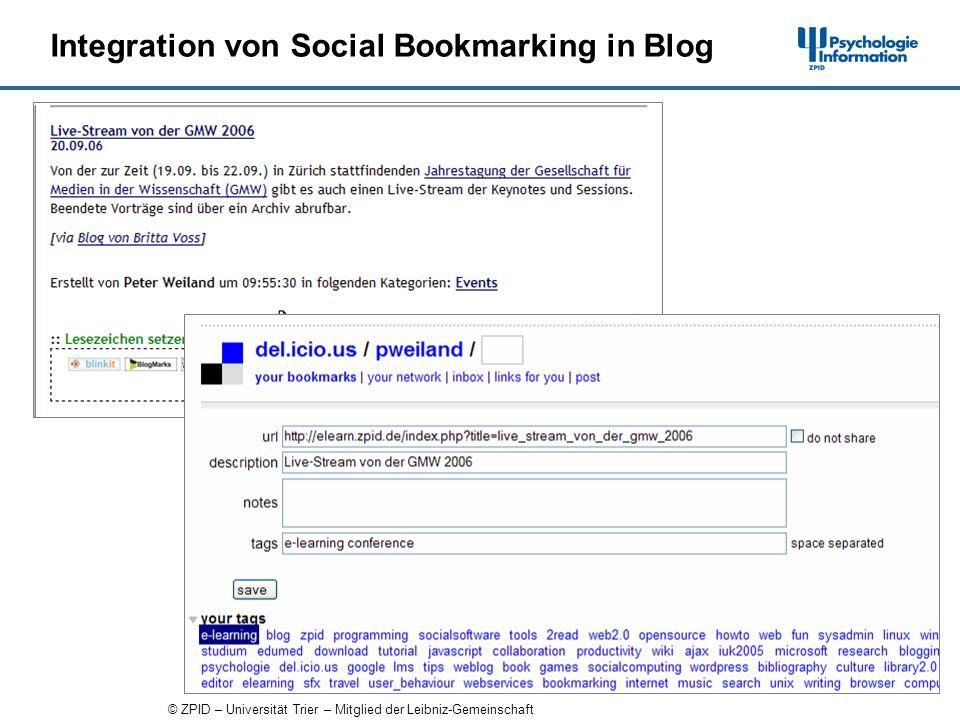 © ZPID – Universität Trier – Mitglied der Leibniz-Gemeinschaft Integration von Social Bookmarking in Blog