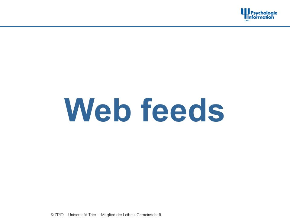 © ZPID – Universität Trier – Mitglied der Leibniz-Gemeinschaft Web feeds