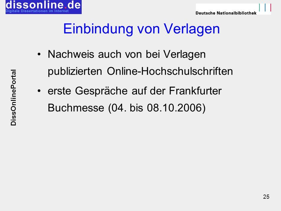 25 Einbindung von Verlagen Nachweis auch von bei Verlagen publizierten Online-Hochschulschriften erste Gespräche auf der Frankfurter Buchmesse (04. bi
