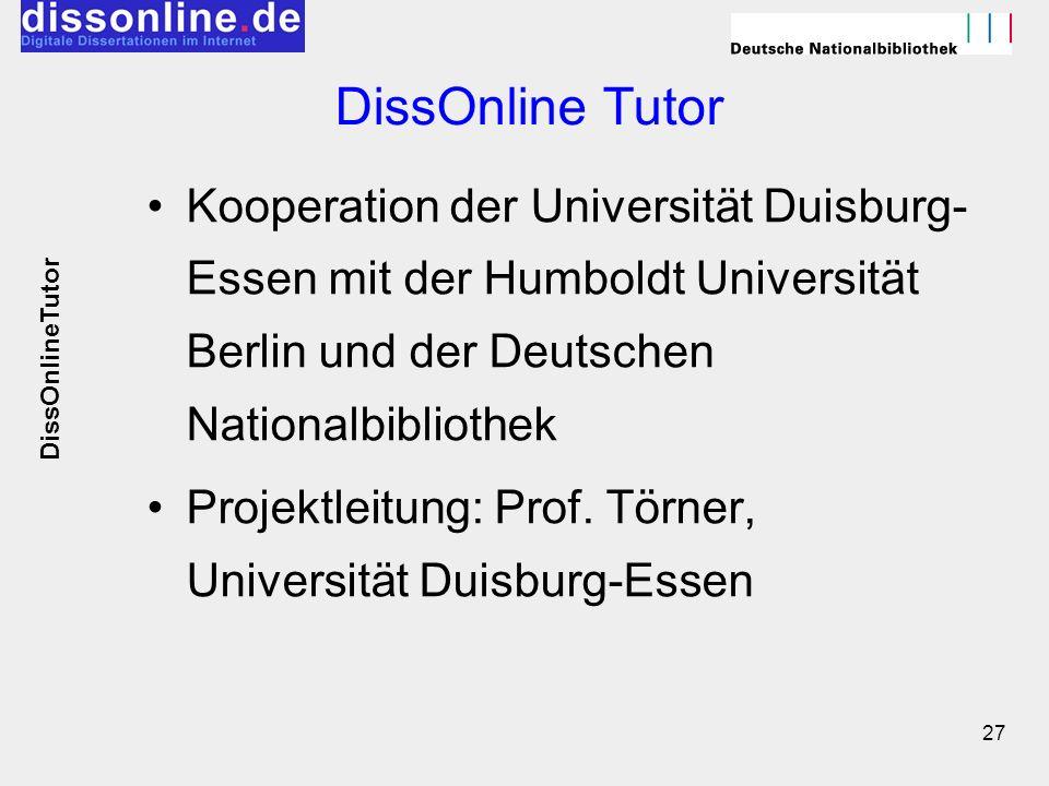 27 Kooperation der Universität Duisburg- Essen mit der Humboldt Universität Berlin und der Deutschen Nationalbibliothek Projektleitung: Prof. Törner,