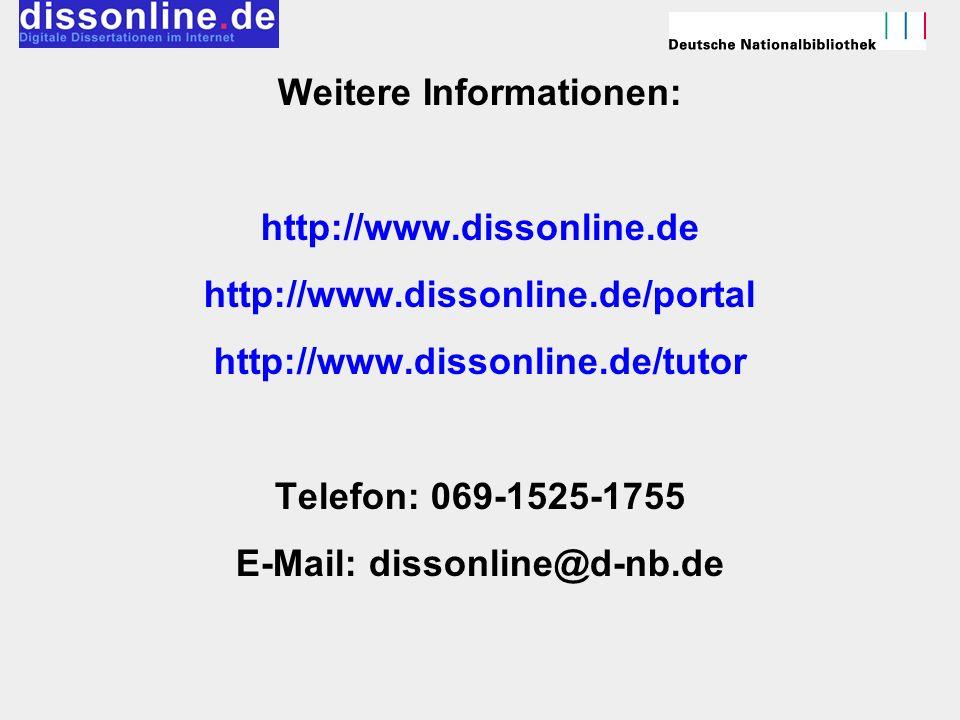 Weitere Informationen: http://www.dissonline.de http://www.dissonline.de/portal http://www.dissonline.de/tutor Telefon: 069-1525-1755 E-Mail: dissonli