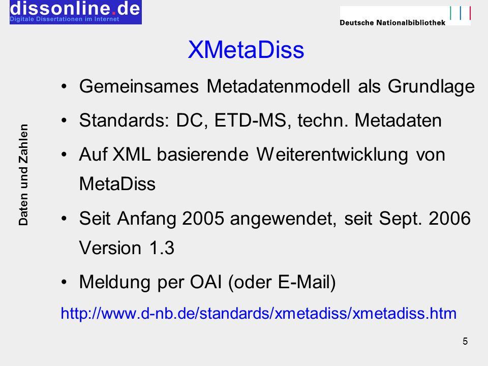 5 XMetaDiss Gemeinsames Metadatenmodell als Grundlage Standards: DC, ETD-MS, techn. Metadaten Auf XML basierende Weiterentwicklung von MetaDiss Seit A