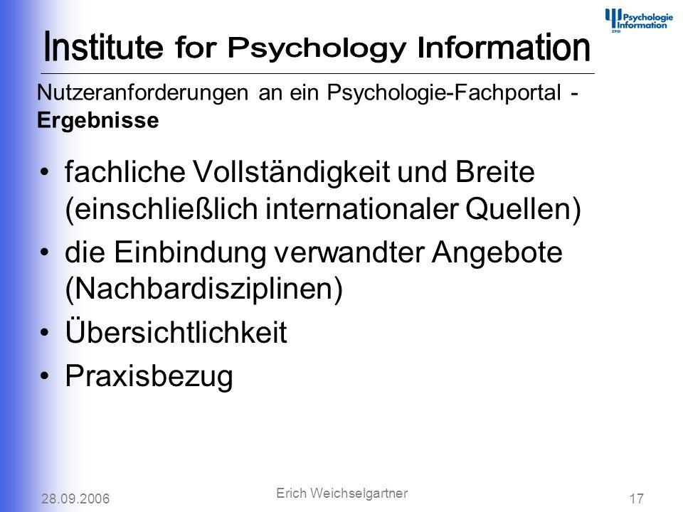 28.09.200617 Erich Weichselgartner fachliche Vollständigkeit und Breite (einschließlich internationaler Quellen) die Einbindung verwandter Angebote (N