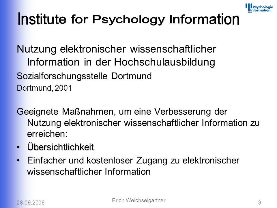 28.09.20063 Erich Weichselgartner Nutzung elektronischer wissenschaftlicher Information in der Hochschulausbildung Sozialforschungsstelle Dortmund Dor