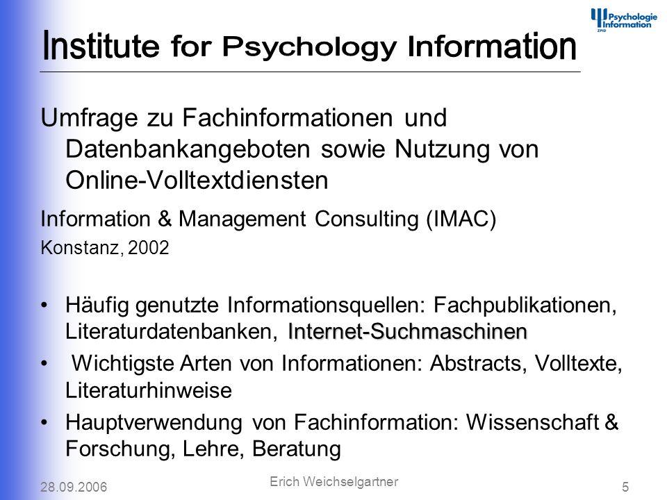 28.09.20065 Erich Weichselgartner Umfrage zu Fachinformationen und Datenbankangeboten sowie Nutzung von Online-Volltextdiensten Information & Manageme