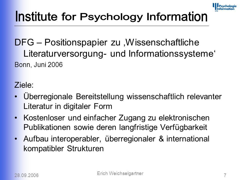 28.09.20067 Erich Weichselgartner DFG – Positionspapier zu Wissenschaftliche Literaturversorgung- und Informationssysteme Bonn, Juni 2006 Ziele: Überr
