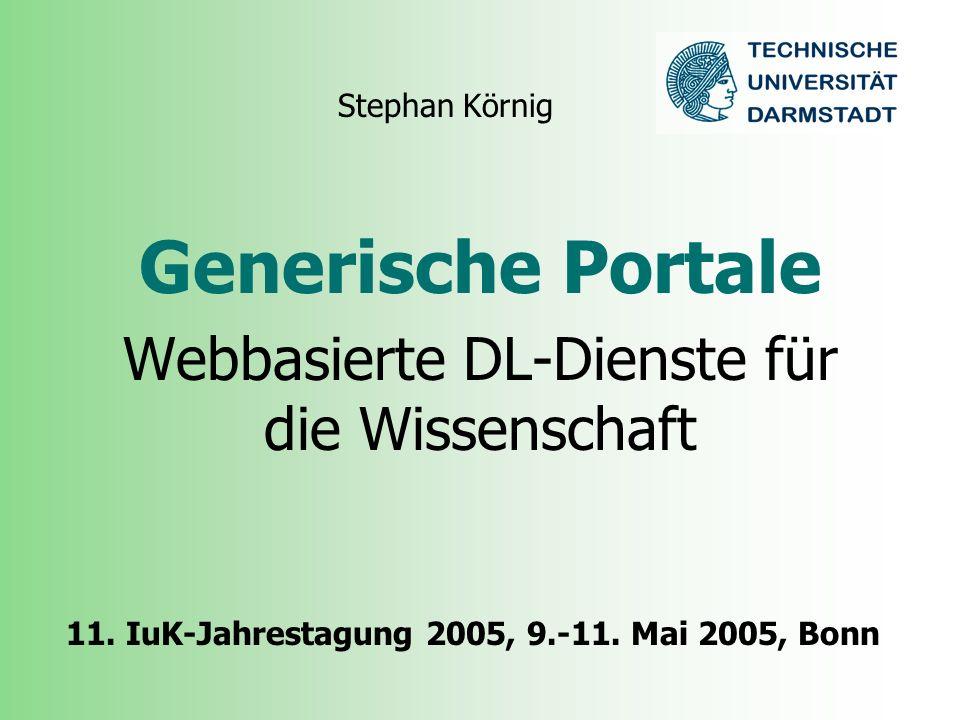 In die Zukunft publizieren, IuK 2005, Bonn22 Generische Portale Microsoft.Net und Plattformunabhängigkeit –Unterstützung des kompletten.Net- Typsystems in Web Services via XML- Schema –Einfache Nutzung durch Visual Studio - und diverse Tools –Interoperabilität nur durch Verzicht möglich