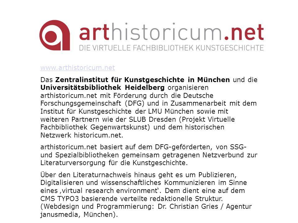 arthistoricum.net übernimmt die bislang in historicum.net www.historicum.net angesiedelten kunsthistorischen Angebote (Rezensionsjournal kunstform, Photographieportal, Tutorials) und führt die im Rahmen der Virtuellen Fachbibliothek Gegenwartskunst (SLUB Dresden) http://vifaart.slub- dresden.de/ begonnene Sammlung kunsthistorischer Internetquellen ART-Guide als Kooperation der UB Heidelberg und der SLUB Dresden fort.