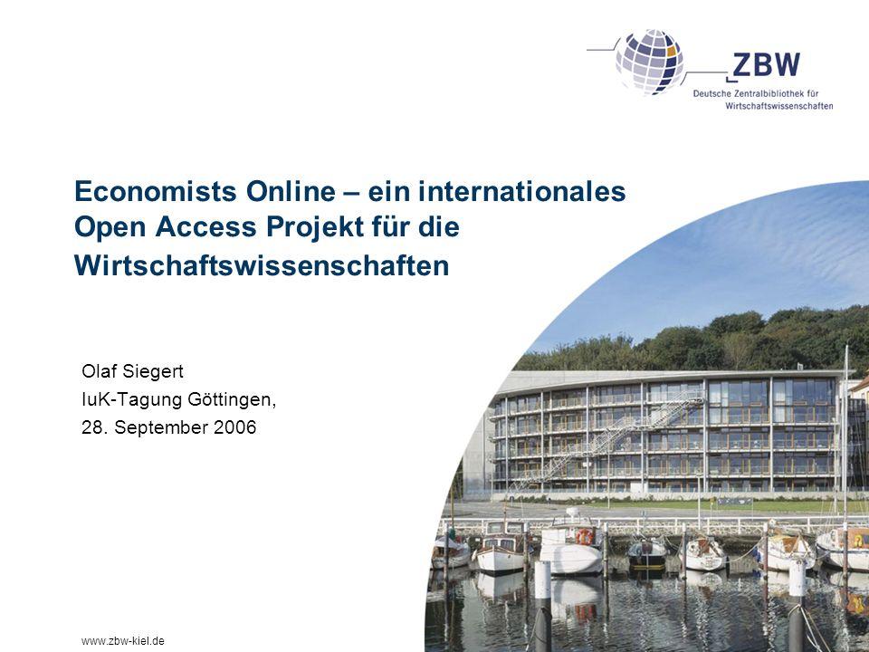 www.zbw-kiel.de Economists Online – ein internationales Open Access Projekt für die Wirtschaftswissenschaften Olaf Siegert IuK-Tagung Göttingen, 28. S
