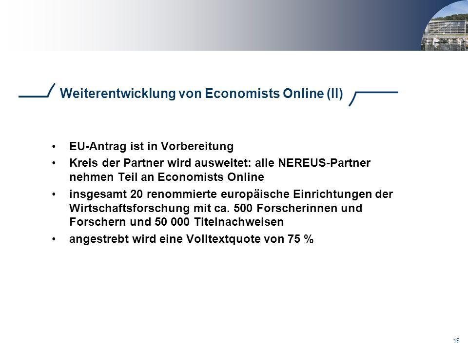 18 Weiterentwicklung von Economists Online (II) EU-Antrag ist in Vorbereitung Kreis der Partner wird ausweitet: alle NEREUS-Partner nehmen Teil an Eco