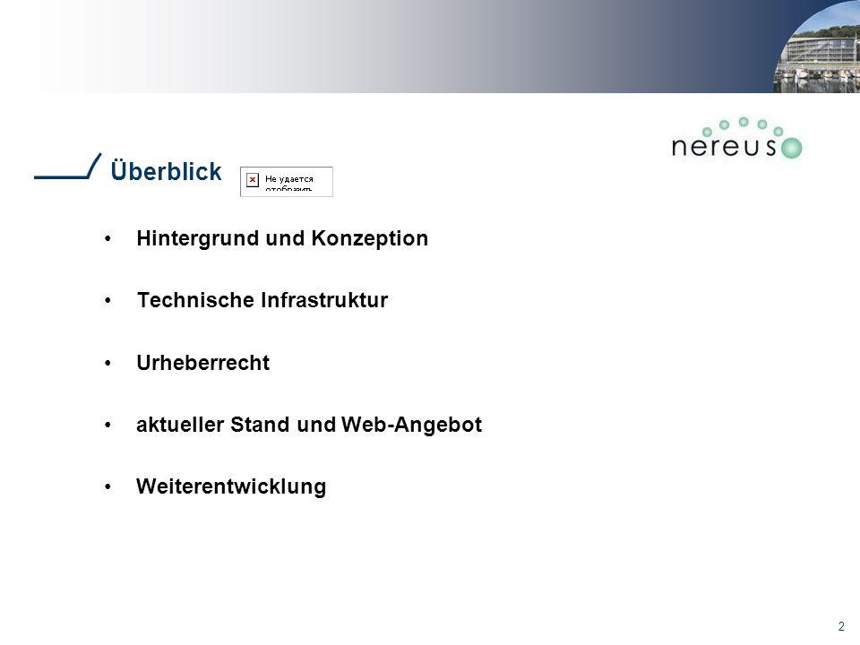 2 Überblick Hintergrund und Konzeption Technische Infrastruktur Urheberrecht aktueller Stand und Web-Angebot Weiterentwicklung