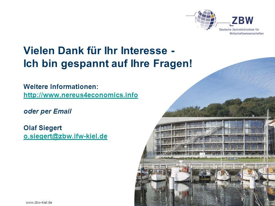 www.zbw-kiel.de Vielen Dank für Ihr Interesse - Ich bin gespannt auf Ihre Fragen! Weitere Informationen: http://www.nereus4economics.info oder per Ema