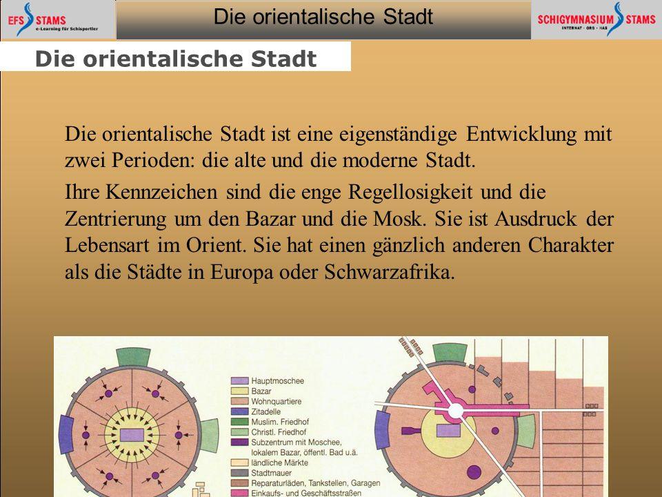 Die orientalische Stadt he (c) Orientalische Streifzüge 28 Seitentitel Seite #/# Inhaltsseite: Text+Grafik (Typ 1a) Text Fließtext (max.