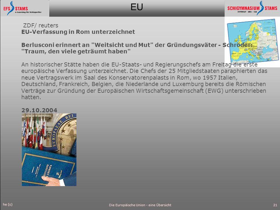 EU he (c) Die Europäische Union - eine Übersicht22 Präambel Die Einleitung beginnt mit den Worten: Schöpfend aus den kulturellen, religiösen und humanistischen Überlieferungen Europas... Ein ausdrücklicher Bezug auf christliche Werte fehlt.