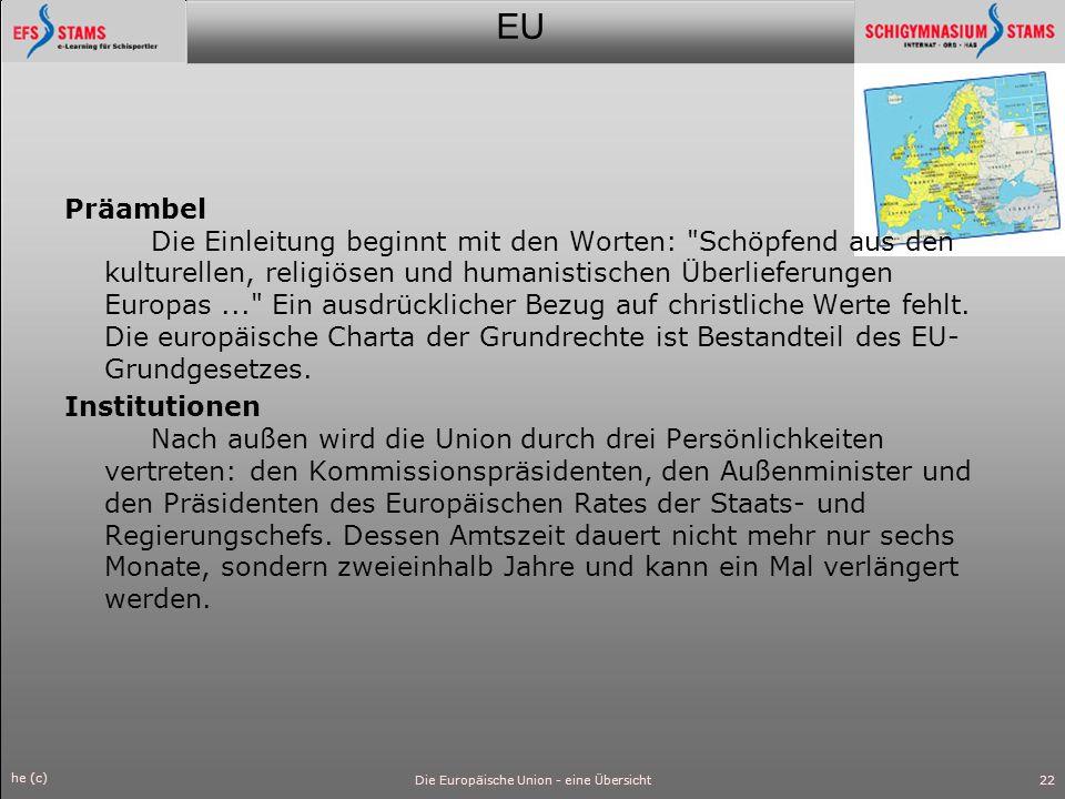 EU he (c) Die Europäische Union - eine Übersicht23 Parlament Das Europaparlament erhält mehr Kompetenzen.