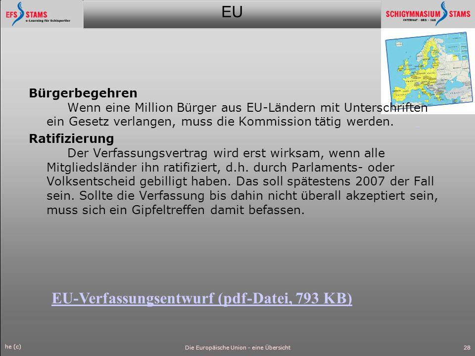 EU he (c) Die Europäische Union - eine Übersicht29 Und zum Schluss die Freiheit Austritt Jeder Mitgliedstaat kann auch aus der Union wieder austreten.