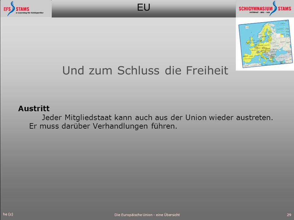 EU he (c) Die Europäische Union - eine Übersicht30 Und nun ab ins Internet: sucht Daten zur Stellung Österreichs in der EU, zur Akzeptanz und zu den Folgen unseres Beitritts.