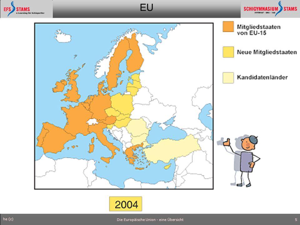 EU he (c) Die Europäische Union - eine Übersicht6 Inhalt und Ziele In den ersten Jahren beschränkte sich die Zusammenarbeit hauptsächlich auf Handel und Wirtschaft.