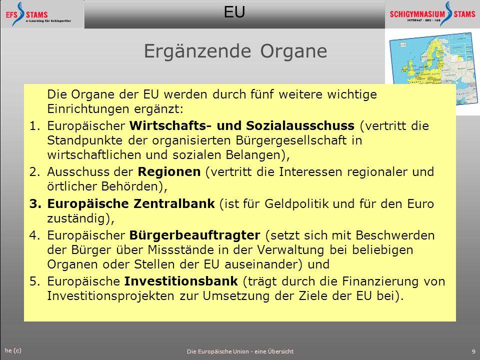 EU he (c) Die Europäische Union - eine Übersicht10 Eine kleine Übersicht: