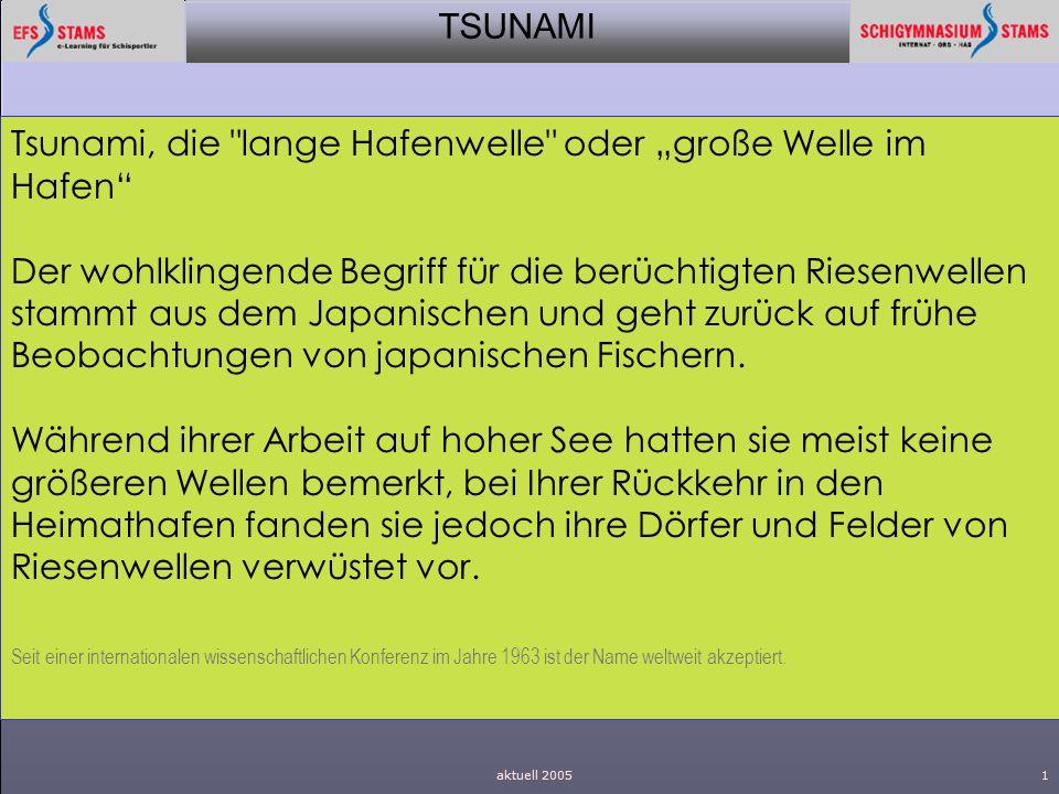 TSUNAMI aktuell 20051 Tsunami, die