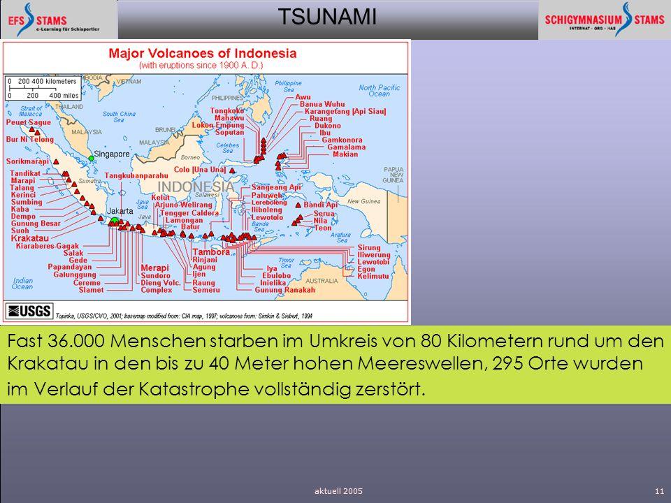 TSUNAMI aktuell 200511 Fast 36.000 Menschen starben im Umkreis von 80 Kilometern rund um den Krakatau in den bis zu 40 Meter hohen Meereswellen, 295 O
