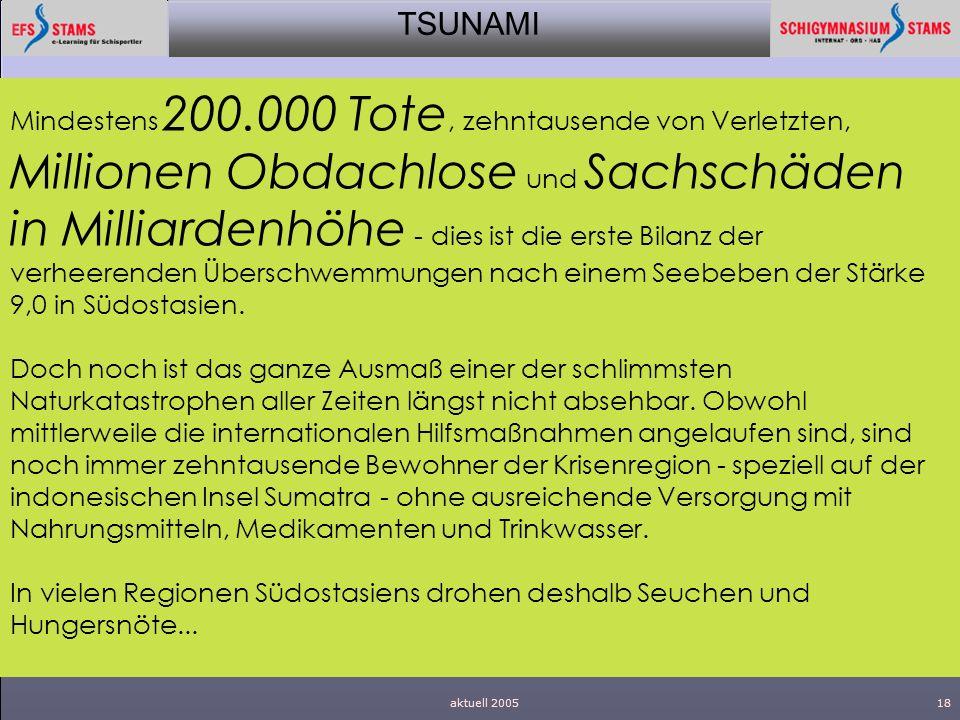 TSUNAMI aktuell 200518 Mindestens 200.000 Tote, zehntausende von Verletzten, Millionen Obdachlose und Sachschäden in Milliardenhöhe - dies ist die ers