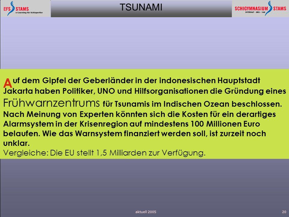 TSUNAMI aktuell 200520 A uf dem Gipfel der Geberländer in der indonesischen Hauptstadt Jakarta haben Politiker, UNO und Hilfsorganisationen die Gründu