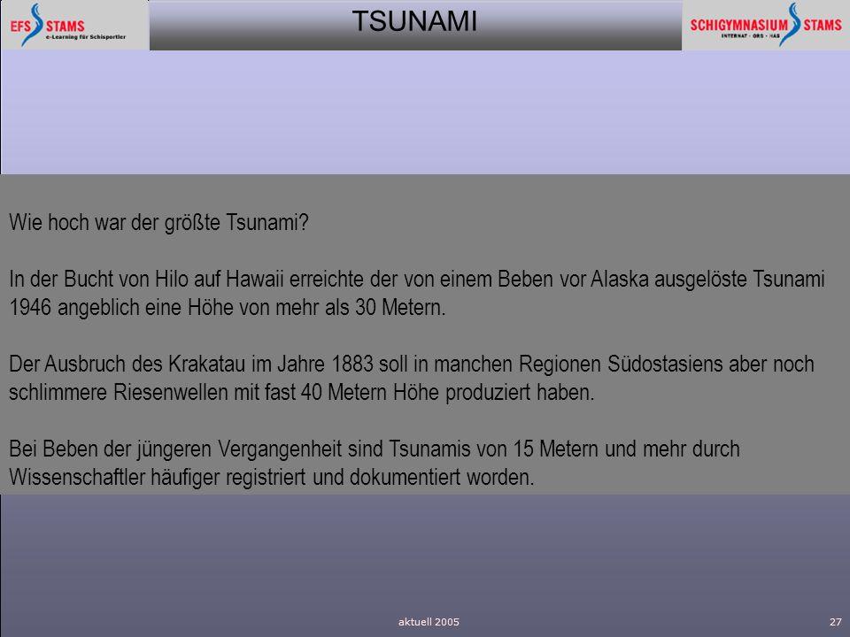 TSUNAMI aktuell 200527 Wie hoch war der größte Tsunami? In der Bucht von Hilo auf Hawaii erreichte der von einem Beben vor Alaska ausgelöste Tsunami 1