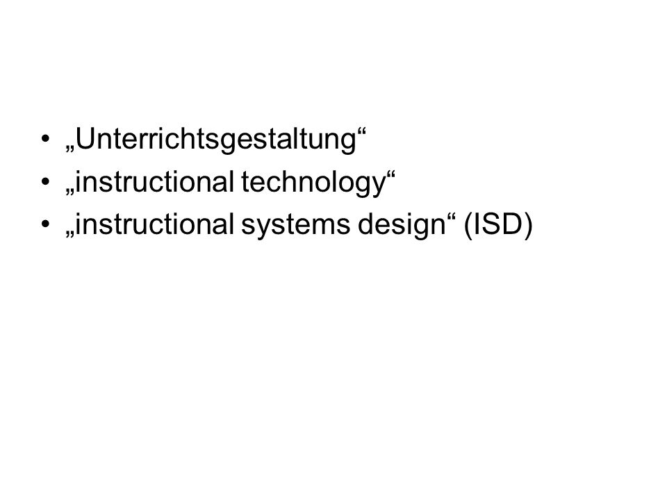 Unterrichtsgestaltung instructional technology instructional systems design (ISD)
