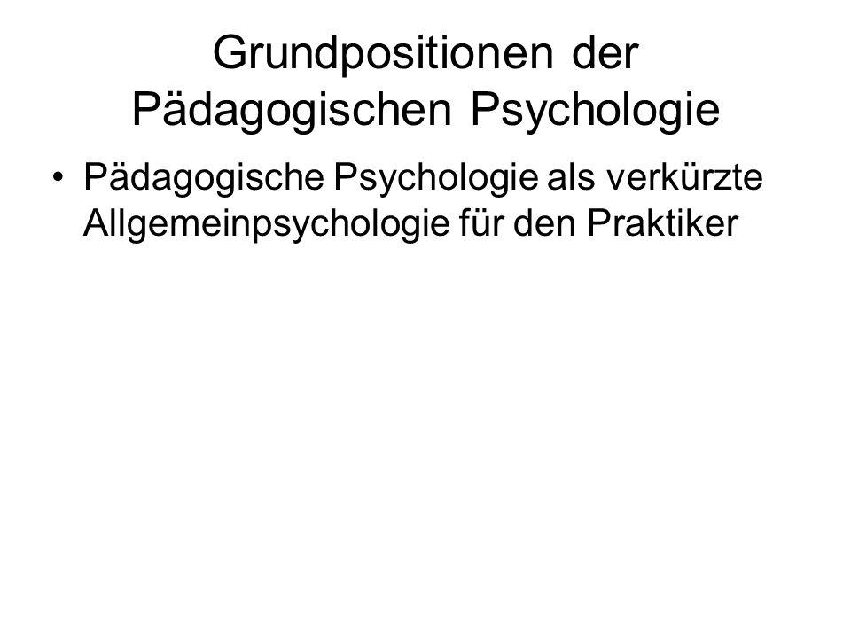 Pädagogische Psychologie als verkürzte Allgemeinpsychologie für den Praktiker
