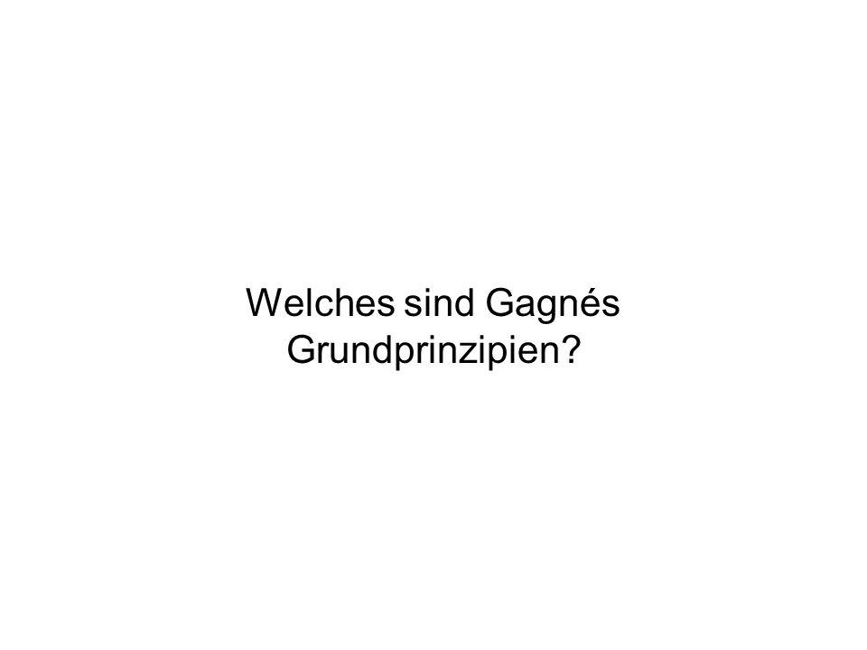 Welches sind Gagnés Grundprinzipien?
