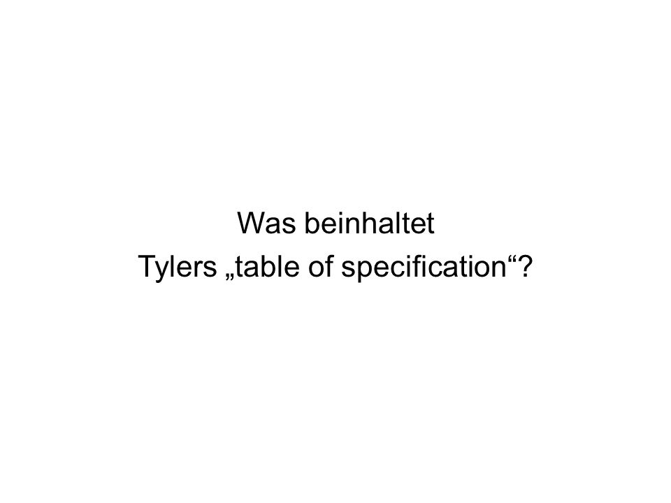 Was beinhaltet Tylers table of specification?