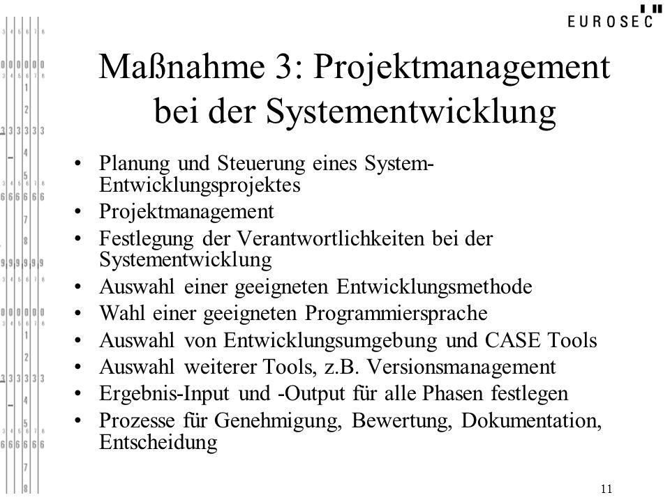 11 Maßnahme 3: Projektmanagement bei der Systementwicklung Planung und Steuerung eines System- Entwicklungsprojektes Projektmanagement Festlegung der