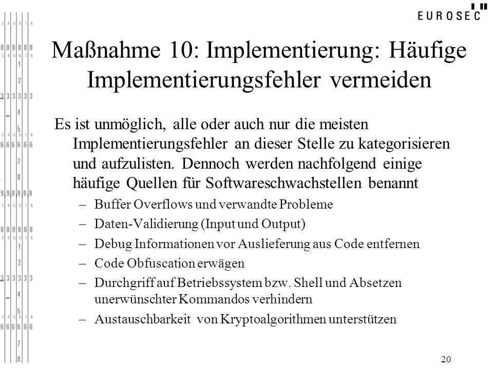 20 Maßnahme 10: Implementierung: Häufige Implementierungsfehler vermeiden Es ist unmöglich, alle oder auch nur die meisten Implementierungsfehler an d