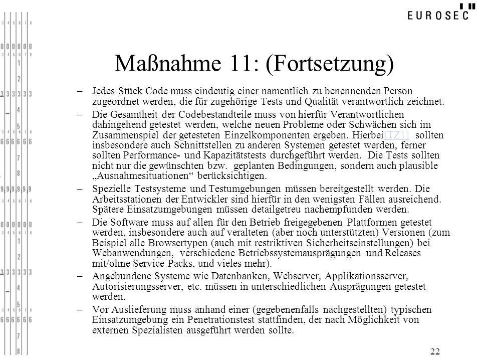 22 Maßnahme 11: (Fortsetzung) –Jedes Stück Code muss eindeutig einer namentlich zu benennenden Person zugeordnet werden, die für zugehörige Tests und
