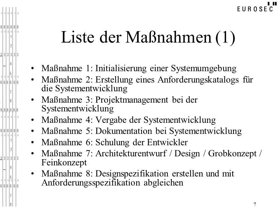 7 Liste der Maßnahmen (1) Maßnahme 1: Initialisierung einer Systemumgebung Maßnahme 2: Erstellung eines Anforderungskatalogs für die Systementwicklung