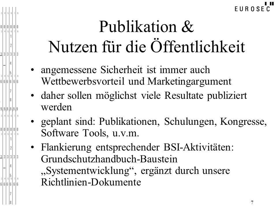 7 Publikation & Nutzen für die Öffentlichkeit angemessene Sicherheit ist immer auch Wettbewerbsvorteil und Marketingargument daher sollen möglichst vi