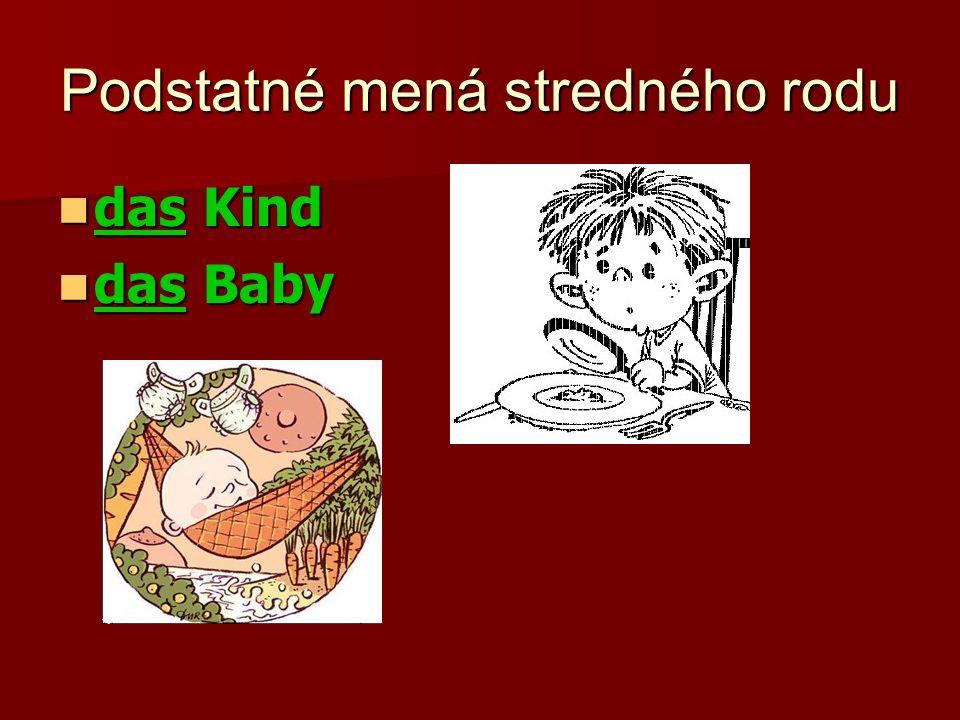 Podstatné mená stredného rodu das Kind das Kind das Baby das Baby